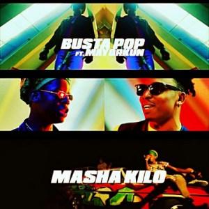 Busta Pop - Masha Kilo (Prod by KillerTunes) ft Mayorkun